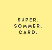 Super. Sommer. Card.
